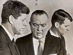 President John F Kennedy with J.Edgar Hoover (head of the FBI) and Attorney General Robert Kennedy